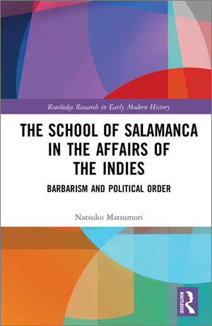 The School of Salamanca in the Affairs of the Indies: Barbarism and Political Orde